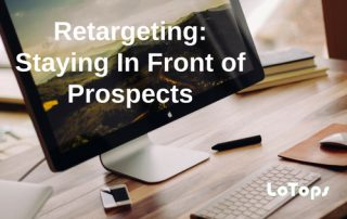 Retargeting Staying In Front of Prospects
