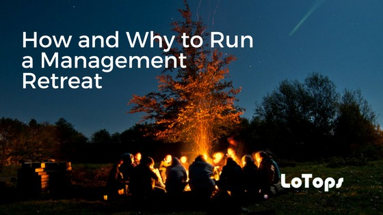 How and Why to Run a Management Retreat