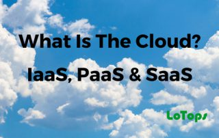 What Is The Cloud? IaaS PaaS SaaS