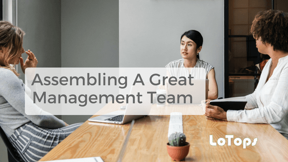Assembling A Great Management Team