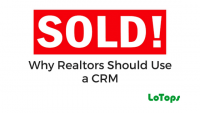 Why Realtors Should Use a CRM