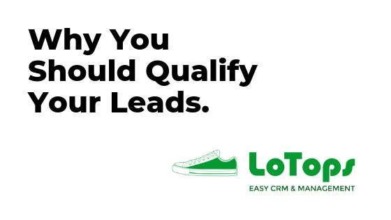 Why You Should Qualify Leads