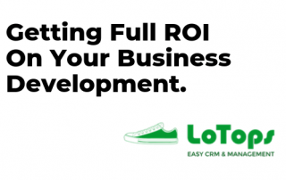 Getting Full ROI On Your Business Development