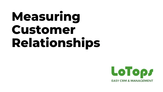 Measuring Customer Relationships